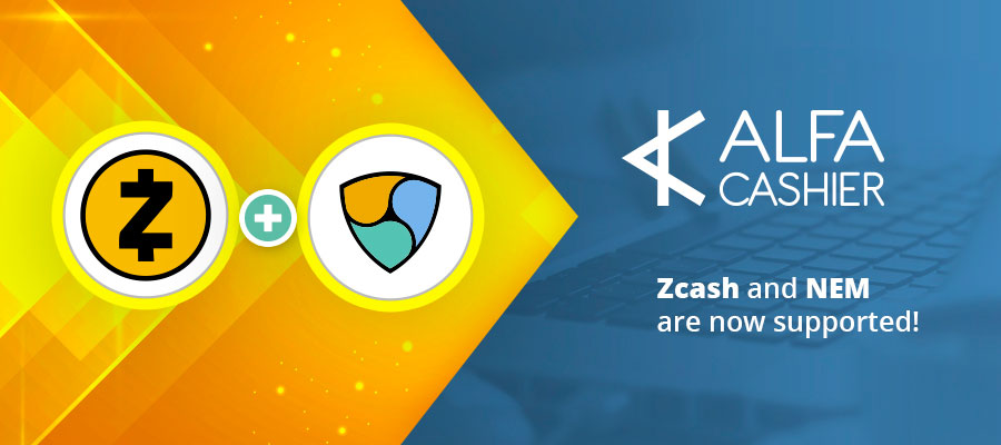 ALFAcashier now supports NEM and Zcash!