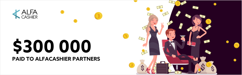 $300 000 has been paid through ALFAcashier affiliate program!