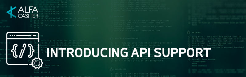 Introducing API support on ALFAcashier.com!