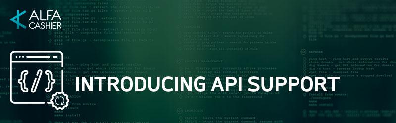 Introducing API support on ALFAcashier.com!