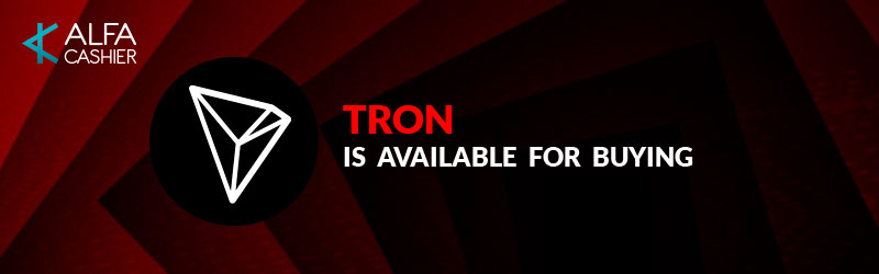 TRON (TRX) is available for buying!