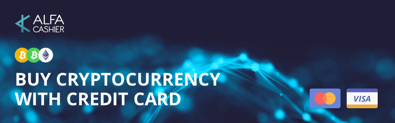 Buy Cryptocurrency with Credit Card (VISA/Mastercard) on ALFAcashier!
