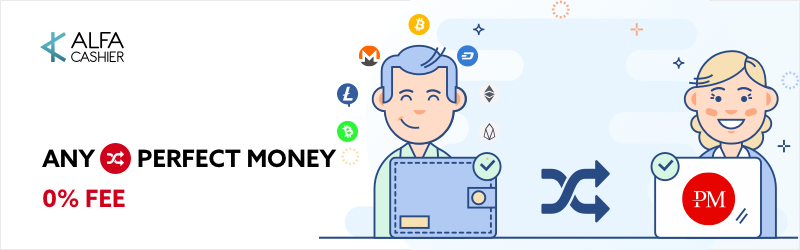 Sale! Any exchange directions to Perfect Money with 0% fee!