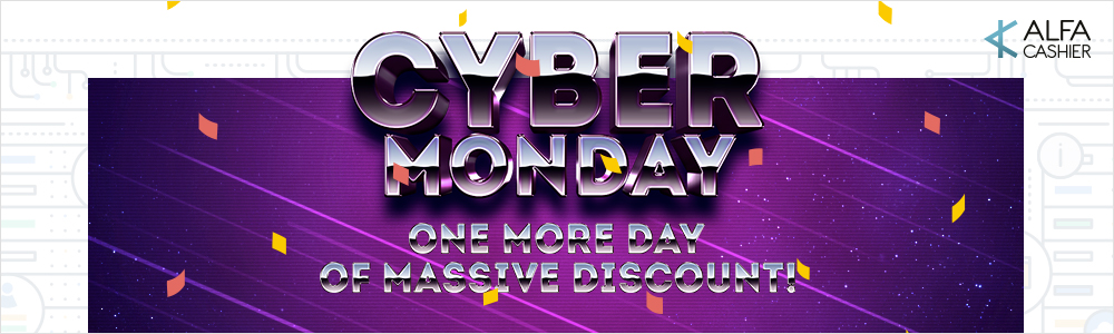 Cyber Monday 2017 at ALFAcashier: one more day of massive discount!